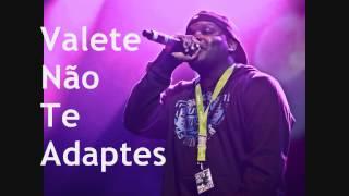 Valete - Não Te Adaptes (Letra)