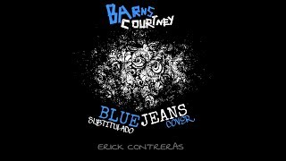 Barns Courtney - Blue Jeans ( Sub Español )
