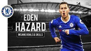 Eden Hazard 2016-17 ● Insane Skills & Goals   HD