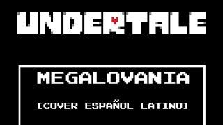 Undertale - Megalovania [Cover Español Latino]