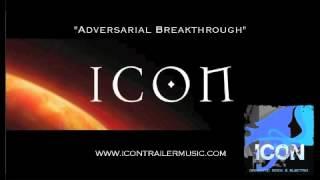 """ICON Trailer Music - """"Adversarial Breakthrough"""" Video"""