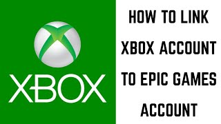 How to Link Xbox Account to Epic Games Account