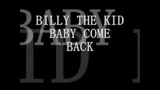 Billy The Kid-Baby Come Back (Letra)