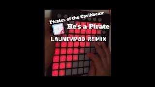 Pirates of the Caribbean: He's a Pirate | Launchpad remix
