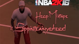 Nba 2k16 Hoopmixtape #sippinteainyohood