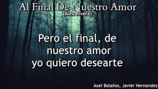 Al Final De Nuestro Amor - Alex Rivera