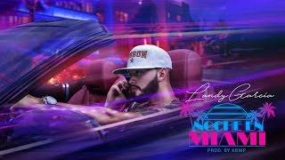 Landy Garcia - Noche En Miami - ( prod ) KBMP  Lyrics Video Official