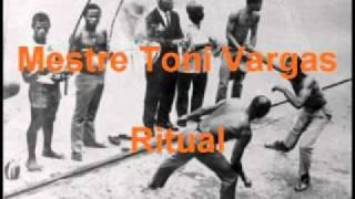 mestre Toni Vargas - Ritual