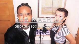 Ultimate RnB Mash-up - Georgia Box X Jazzie Mattis