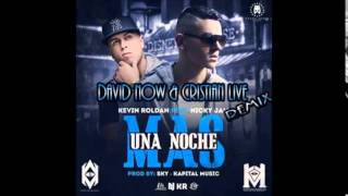 Kevin Roldan Ft. Nicky Jam - Una Noche Más (David Now & Cristian Live RMX)