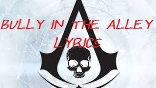 || Bully In The Alley | Lyrics | Assassin's Creed IV ||