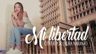 Mi libertad - Monsieur Periné (Cover by Laura Naranjo)