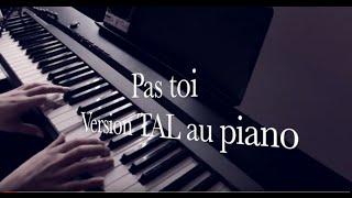 Pas Toi -TAL- Piano par Officielherem Cover