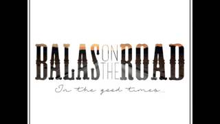 Balas On The Road - Difficult To See(Lyrics)