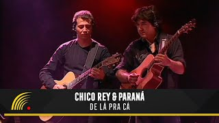 Chico Rey e Paraná - De Lá pra Cá (Ao Vivo Vol. 1) - Oficial