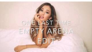 One Last Time Empty Arena Audio