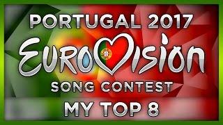 TOP 8 PORTUGAL EUROVISION 2017 (Festival da Canção Preselection)