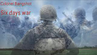 Colonel Bangshot - Six days war sözləri(lyrics)