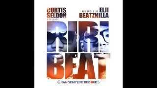 Curtis Seldon presents : RIRI BEAT - By Elji Beatzkilla
