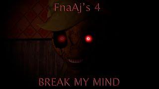 Five Nights At Aj's 4 song BREAK MY MIND (Coming Soon)
