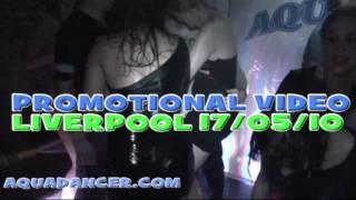 Aquadancer.com 17/05/10 at Mood, Liverpool