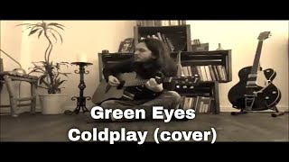 Green Eyes - Coldplay (cover)