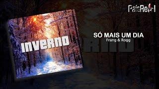 Frank & Roog - Só Mais Um Dia