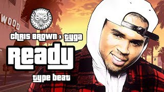 Chris Brown x Tyga Type Beat - Ready | Prod. By N-Geezy