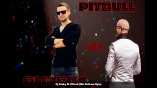 Dj Endry ft  Pitbull Balkan Style
