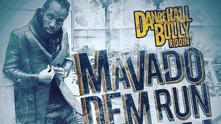 Mavado - Dem Run Een (Raw) Dancehall Bully Riddim - August 2016