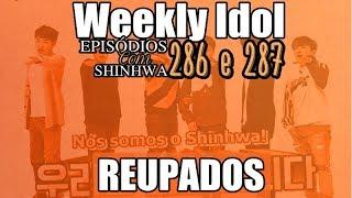 Weekly Idol com SHINHWA Legendado em português - Episódios 286 e 287