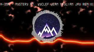 K-391 - Mystery ft. Wyclef Jean (Kylian Jay Remix)