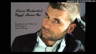 Luca Federici - Oggi Sono Io (cover Alex Britti)