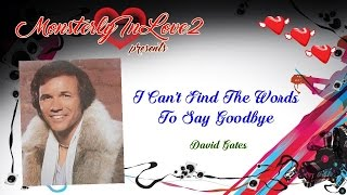 David Gates - I Can't Find The Words To Say Goodbye (1994)