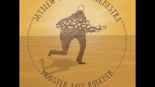 SkyBlew x Robot Orchestra - Monster Jazz Rancher