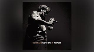 JustPierre - I Got The Keys (GOSPEL Remix)