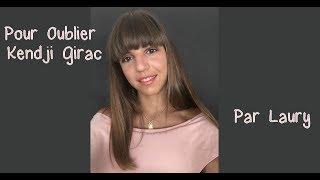 [#Cover] Pour Oublier - Kendji Girac par Laury