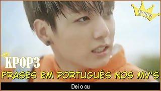 KP0P3 - Frases em português nos MV's