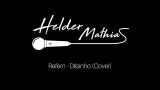 Refém - Dilsinho (Cover)