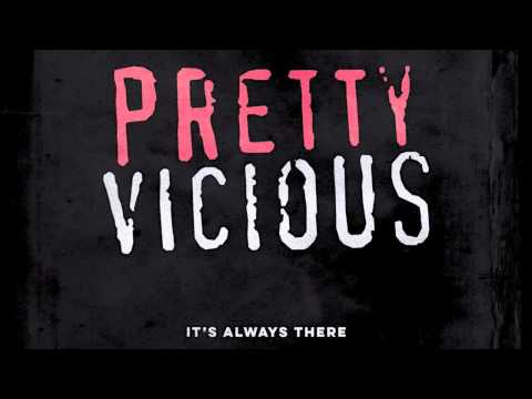 pretty-vicious-its-always-there-pretty-vicious