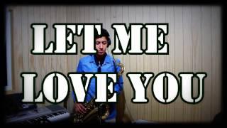 DJ Snake ft. Justin Bieber - Let Me Love You (Saxofón Cover)