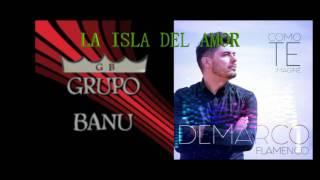 demarco flamenco - la isla del amor | grupo banu