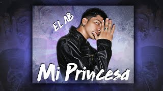 Mi Princesa - EL AB (Audio Oficial)
