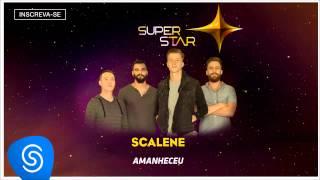 Scalene - Amanheceu (SuperStar 2015) [Áudio Oficial]