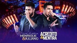 Henrique e Juliano - Acredito de Mentira - DVD Novas Histórias - Ao vivo em Recife