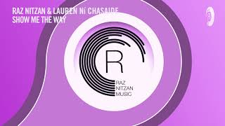 Raz Nitzan & Lauren Ní Chasaide - Show Me The Way (RNM) + LYRICS