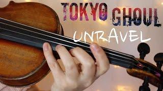 TOKYO GHOUL: UNRAVEL | Violin Cover | Alison Sparrow