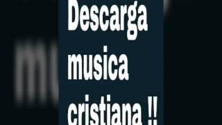Descarga musica cristiana gratis en mp3.