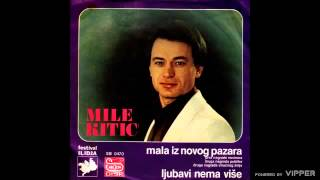 Mile Kitic - Mala iz Novog Pazara - (Audio 1980)