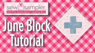June Sew Sampler Box - EXCLUSIVE PATTERN TUTORIAL!